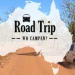 Camping in Australien – So machst du nichts falsch!