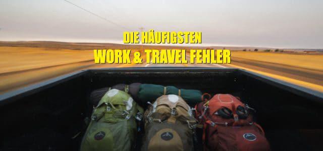 Vermeide die häufigsten Work & Travel Fehler