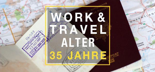 Work and Travel Alter auf 35 Jahre erhöht
