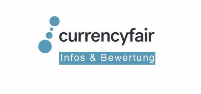 CurrencyFair: Infos & Bewertung