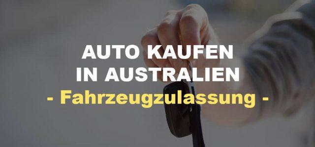 Auto kaufen in Australien – Fahrzeugzulassung