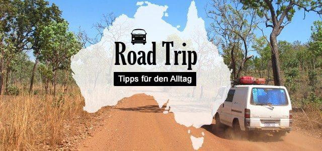 Road Trip in Australien: Tipps für den Alltag